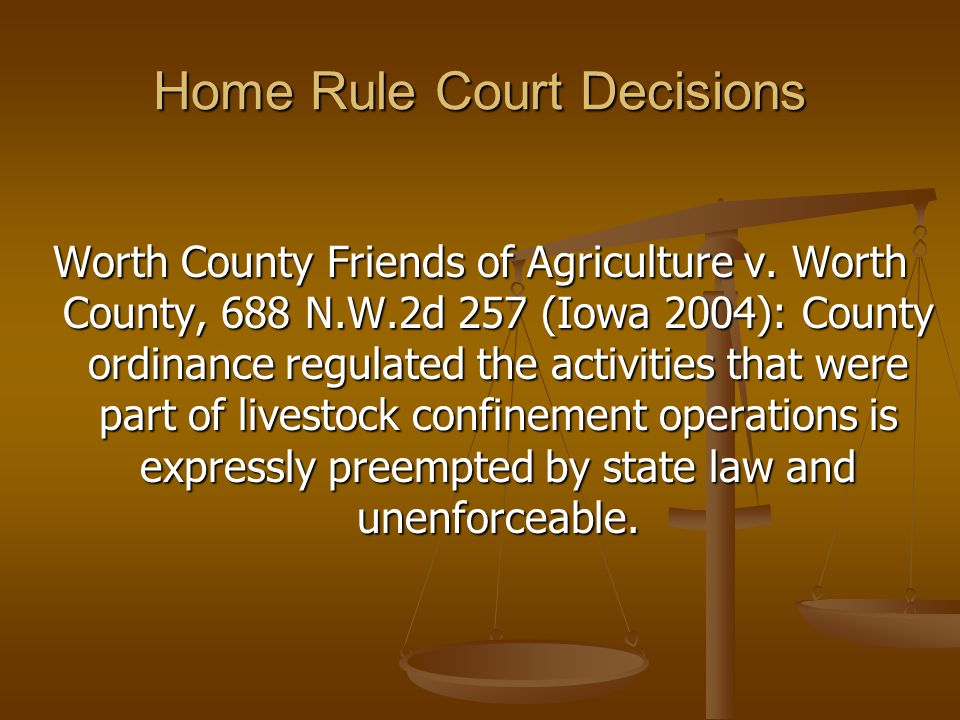 Home Rule Court Decisions Worth County Friends of Agriculture v.