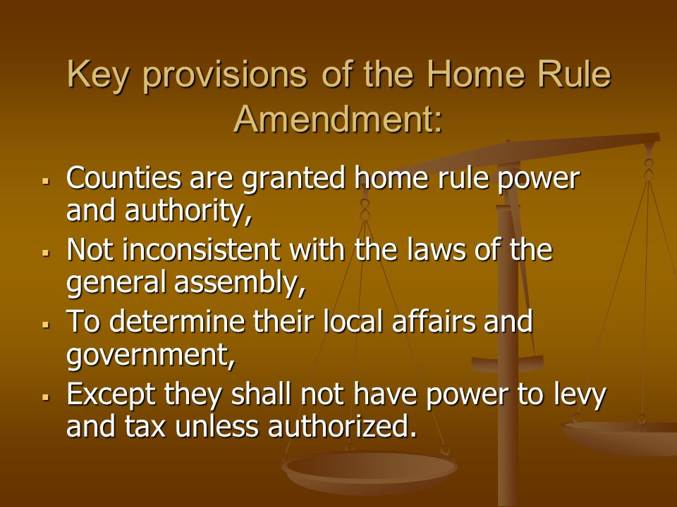 Home Rule Limitations 1.Local affairs only. 2. No power to tax unless in Iowa Code.