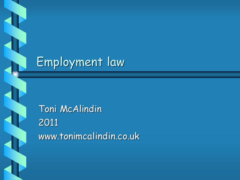 Employment law Toni McAlindin 2011www.tonimcalindin.co.uk