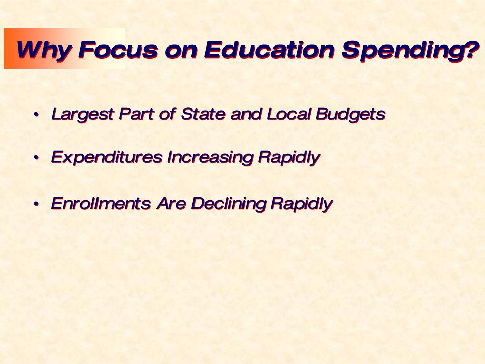 Why Focus on Education Spending.