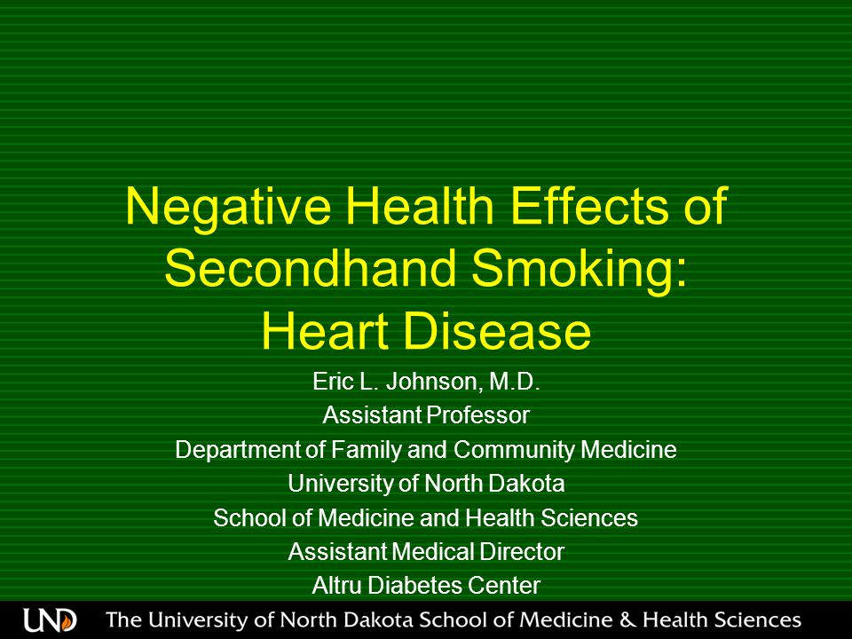 Negative Health Effects of Secondhand Smoking: Heart Disease Eric L.