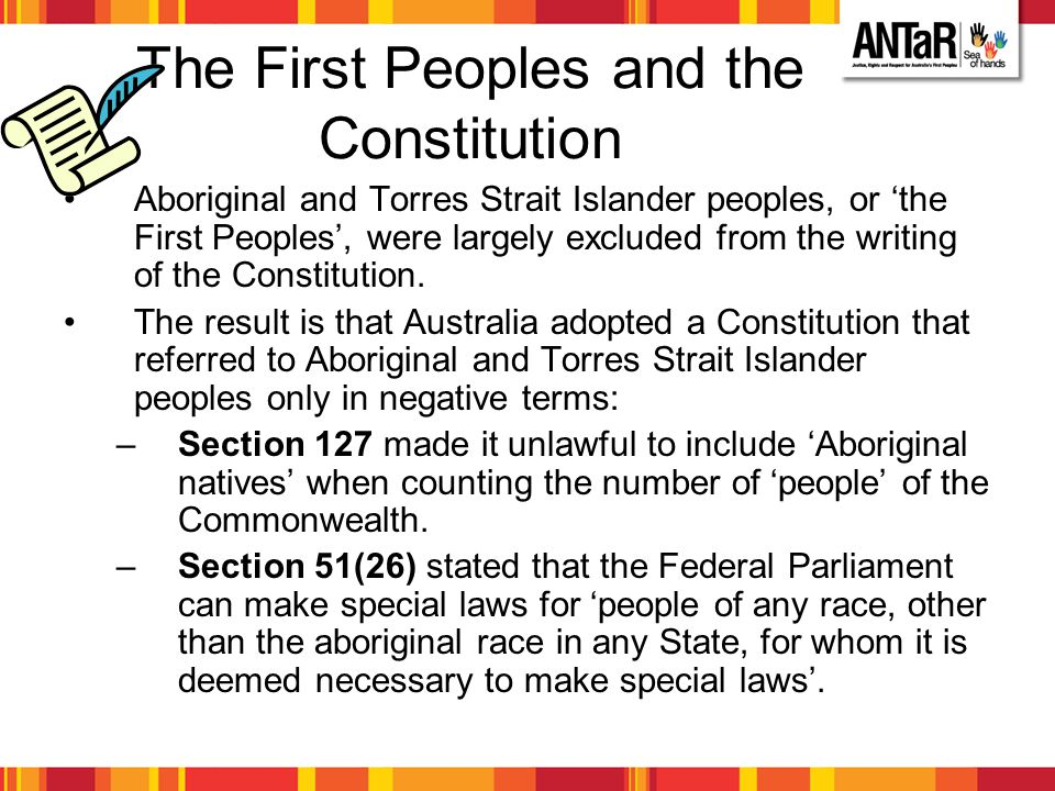 The First Peoples and the Constitution Aboriginal and Torres Strait Islander peoples, or 'the First Peoples', were largely excluded from the writing o