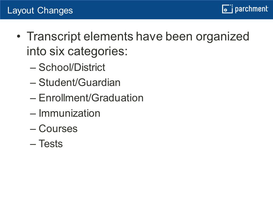 Focus on Three Imperatives Transcript elements have been organized into six categories: –School/District –Student/Guardian –Enrollment/Graduation –Imm