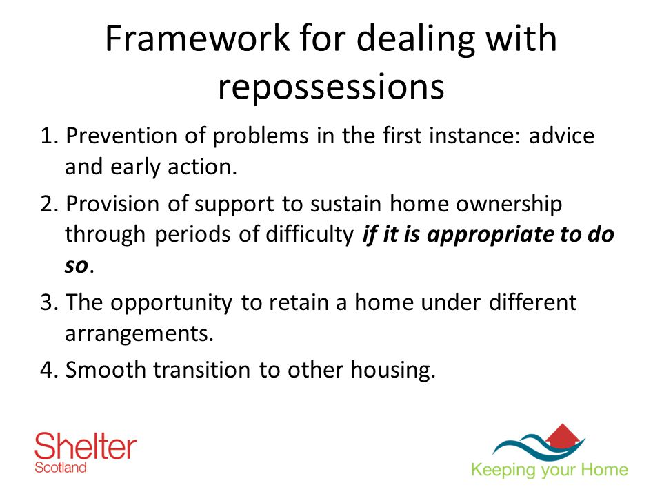 Framework for dealing with repossessions 1.