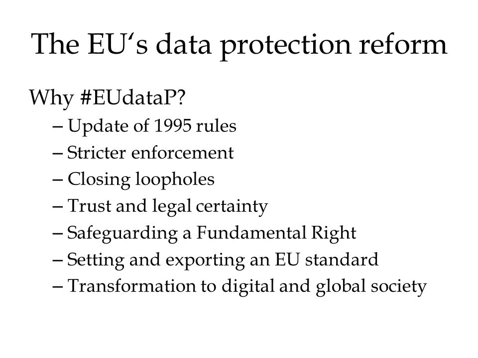 The EU's data protection reform Why #EUdataP.