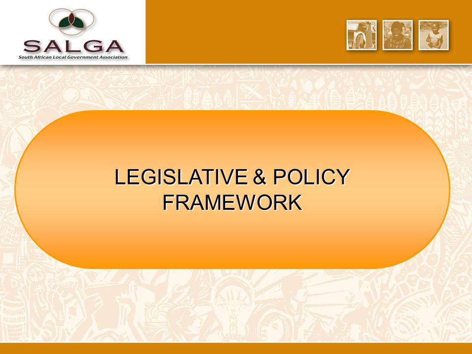 LEGISLATIVE & POLICY FRAMEWORK