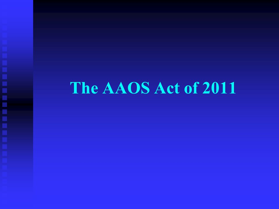 The AAOS Act of 2011