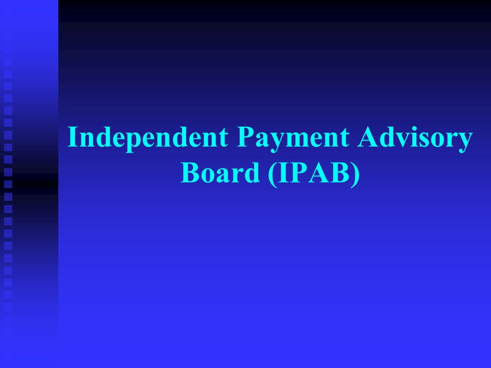 Independent Payment Advisory Board (IPAB)