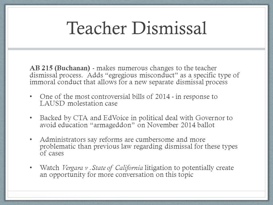 Teacher Dismissal AB 215 (Buchanan) - makes numerous changes to the teacher dismissal process.