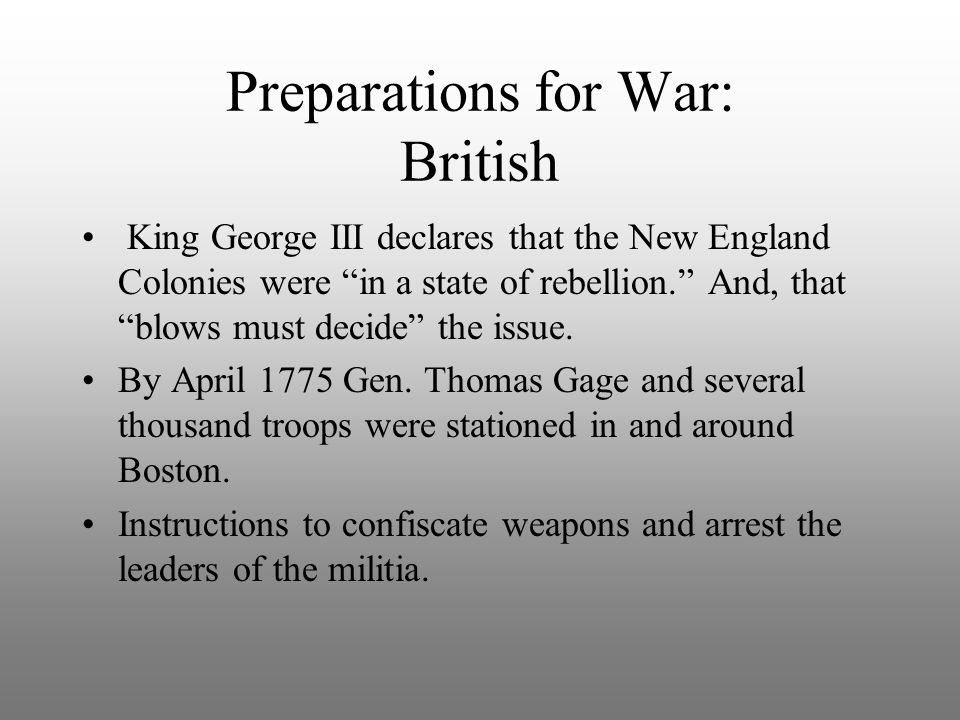 """Preparations for War: British King George III declares that the New England Colonies were """"in a state of rebellion."""" And, that """"blows must decide"""" the"""