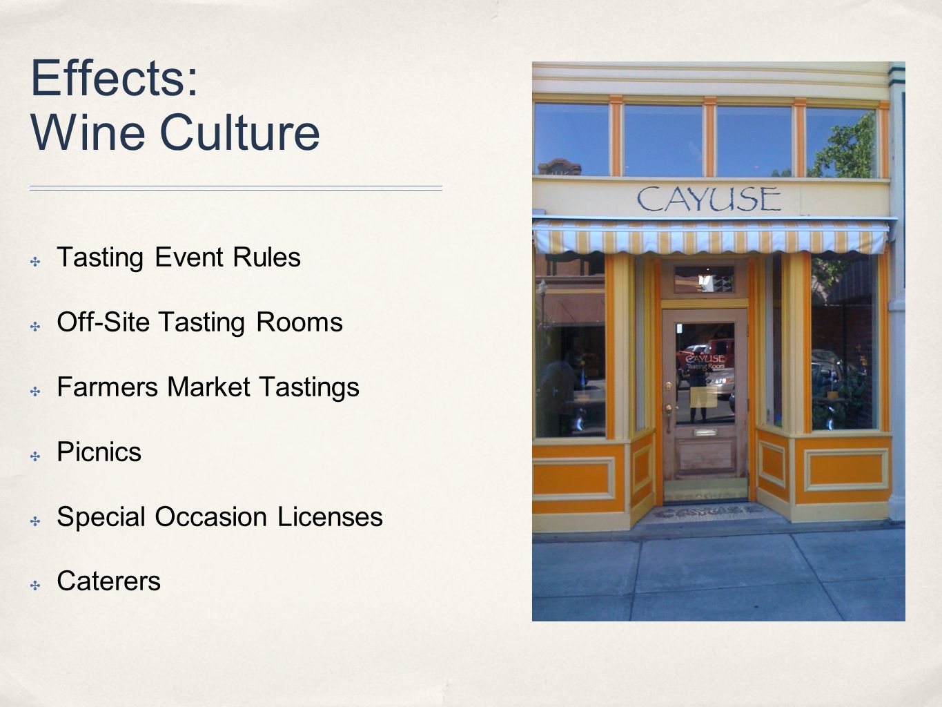 Effects: Wine Culture ✤ Tasting Event Rules ✤ Off-Site Tasting Rooms ✤ Farmers Market Tastings ✤ Picnics ✤ Special Occasion Licenses ✤ Caterers