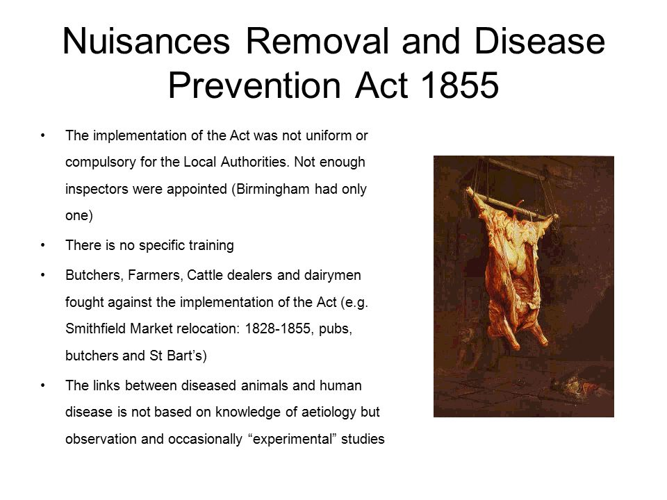 Nuisances Removal and Disease Prevention Act 1855 The implementation of the Act was not uniform or compulsory for the Local Authorities.