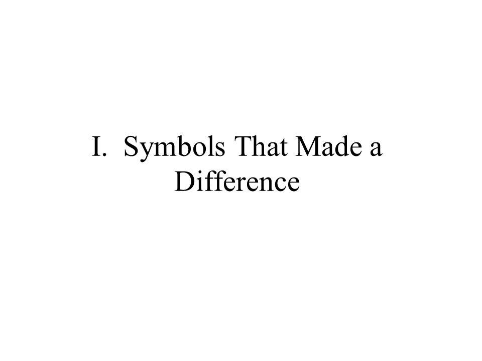 I. Symbols That Made a Difference