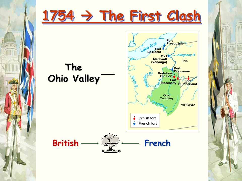 BritishFrench The Ohio Valley 1754  The First Clash