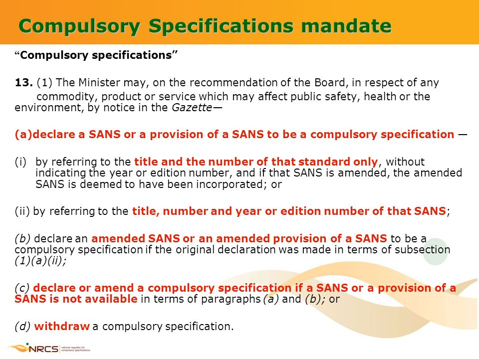 "Compulsory Specifications mandate "" Compulsory specifications"" 13. (1) The Minister may, on the recommendation of the Board, in respect of any commodi"