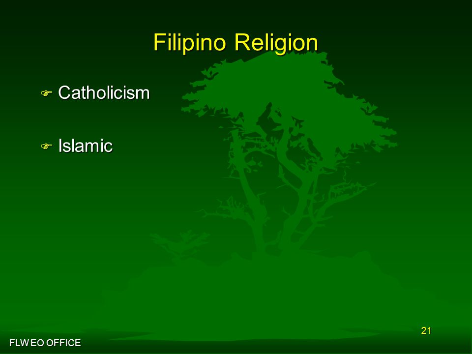 FLW EO OFFICE 21 Filipino Religion F Catholicism F Islamic