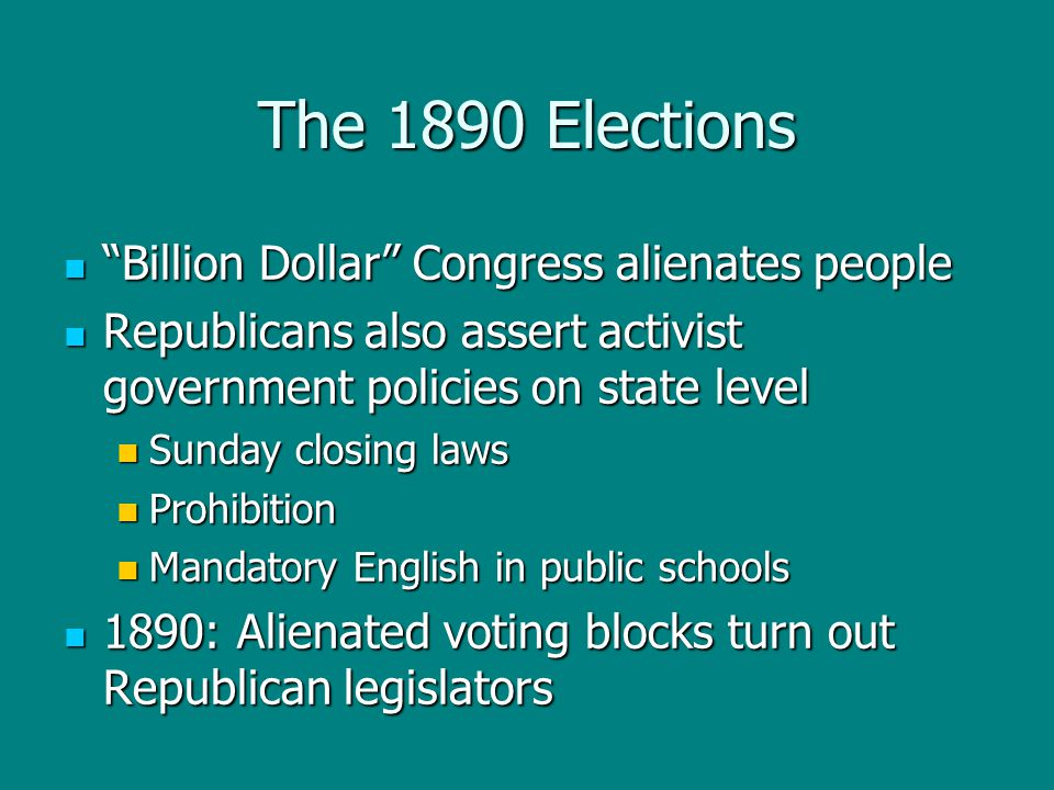 "The 1890 Elections ""Billion Dollar"" Congress alienates people ""Billion Dollar"" Congress alienates people Republicans also assert activist government p"