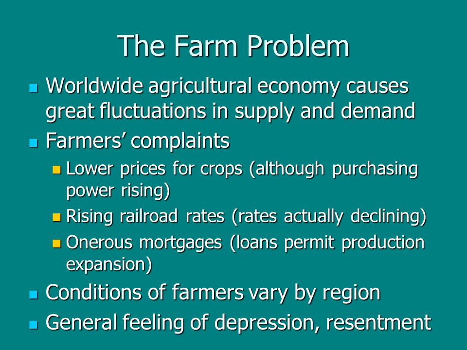 The Farm Problem Worldwide agricultural economy causes great fluctuations in supply and demand Worldwide agricultural economy causes great fluctuation