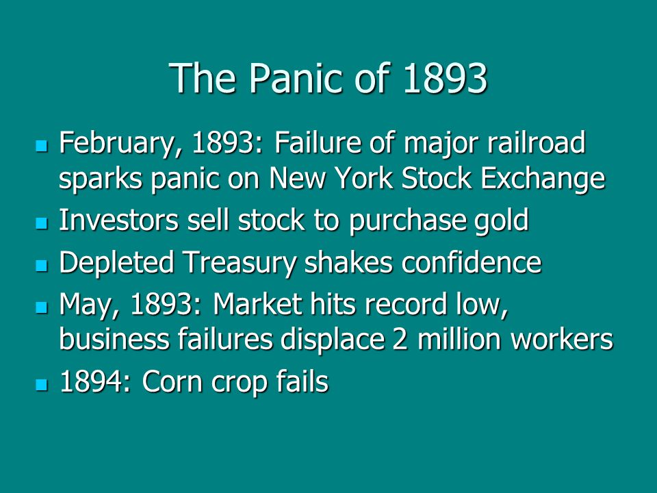 The Panic of 1893 February, 1893: Failure of major railroad sparks panic on New York Stock Exchange February, 1893: Failure of major railroad sparks p