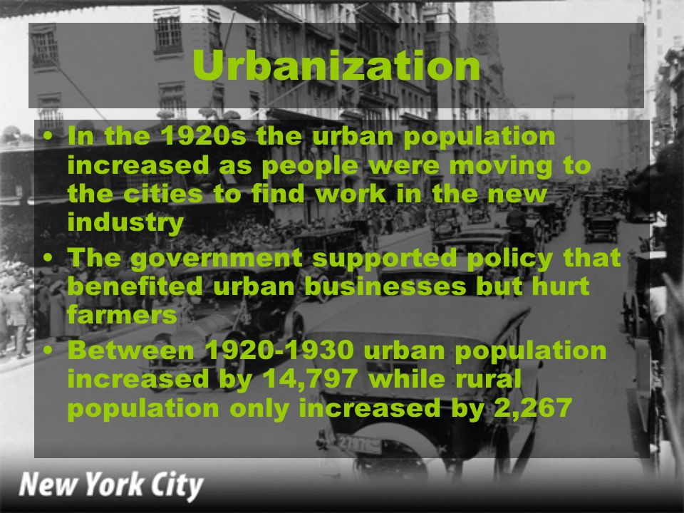 Urbanization In the 1920s the urban population increased as people were moving to the cities to find work in the new industry The government supported
