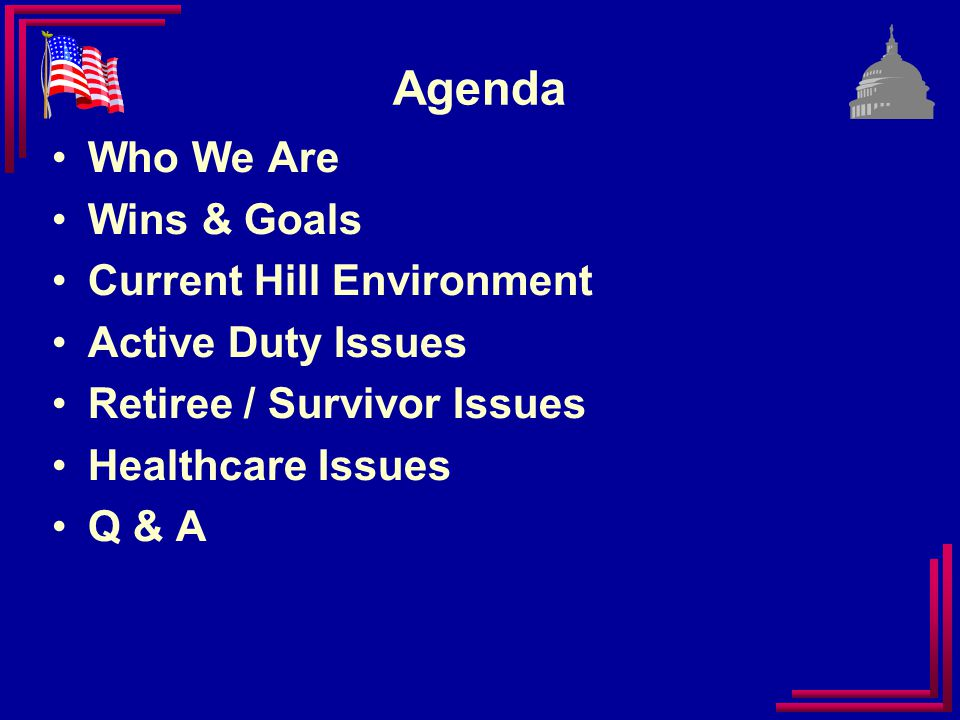 The Military Coalition Organized in 1985 34 Military/Veterans Assns Represents over 5.5 Million Members Each With Its Own Programs/Goals United Purpose: Strong Advocacy Focus on Active, Guard & Reserve, Retired & Survivor Issues