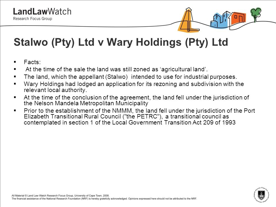 Stalwo (Pty) Ltd v Wary Holdings (Pty) Ltd  Facts:  At the time of the sale the land was still zoned as 'agricultural land'.