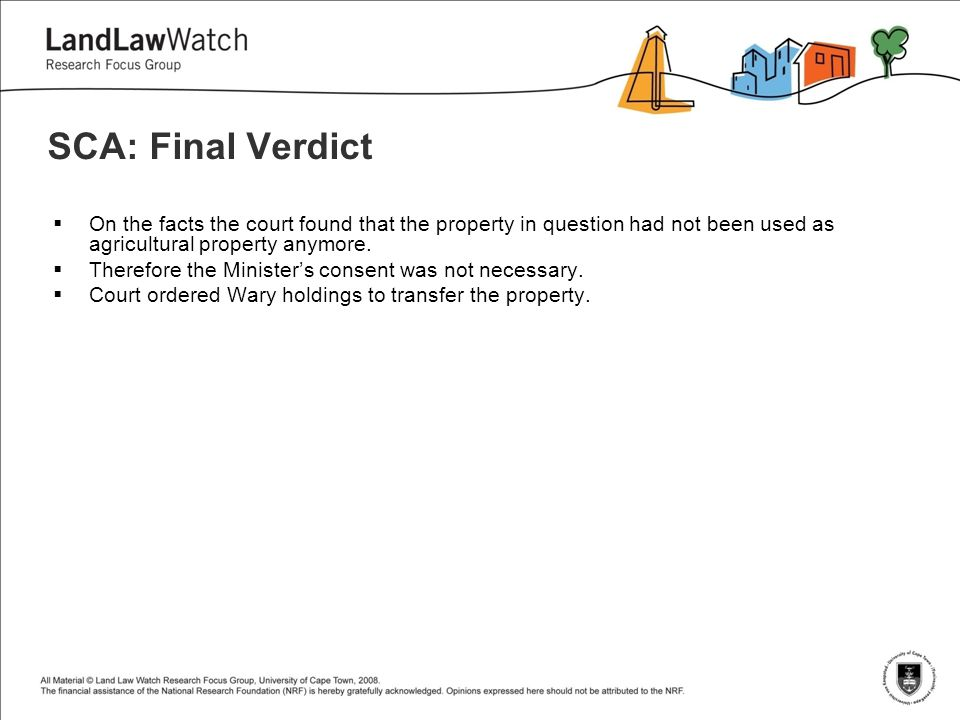 SCA: Final Verdict  On the facts the court found that the property in question had not been used as agricultural property anymore.