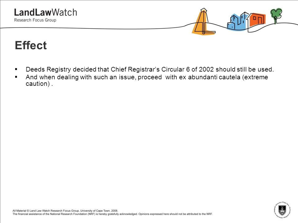 Effect  Deeds Registry decided that Chief Registrar's Circular 6 of 2002 should still be used.