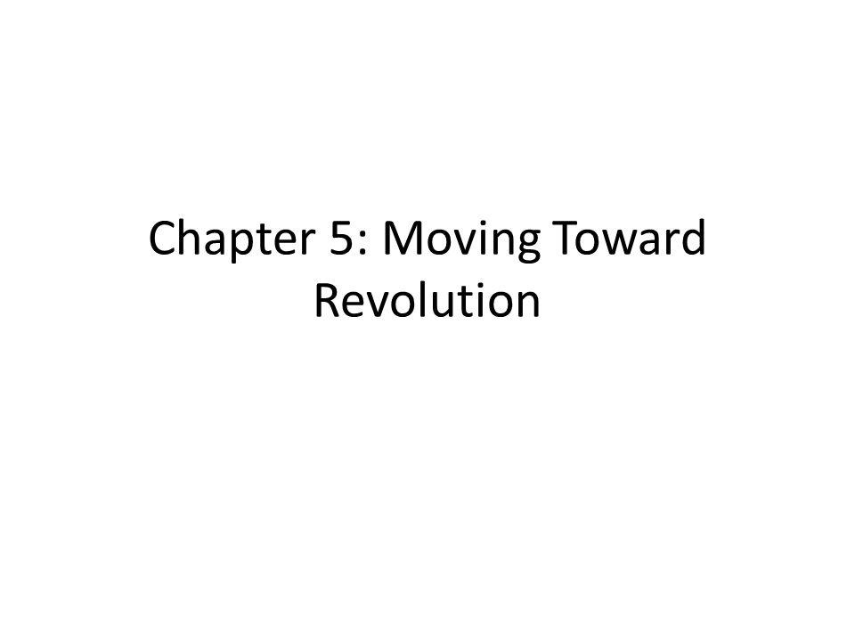 Chapter 5: Moving Toward Revolution