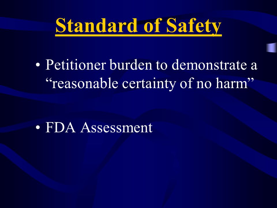 """Standard of Safety """"Reasonable certainty of no Harm """" What is Harm? - Harm refers to Health Man or Animal"""