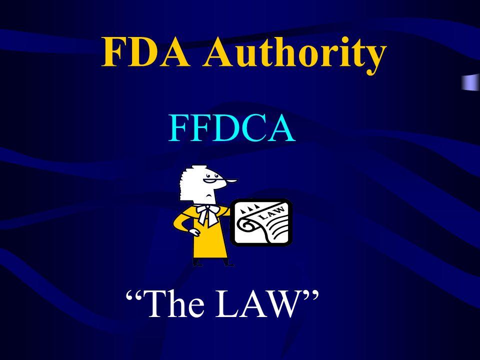 FDA Authority FFDCA The LAW