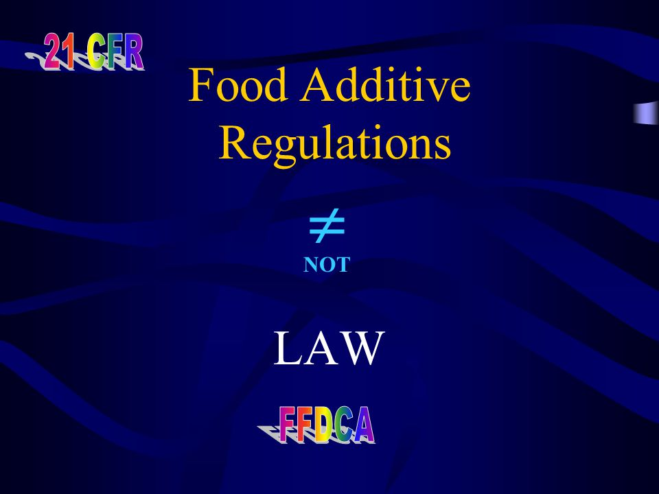 Food Drug & Cosmetic Act (As amended, 1958) Defines food additive w/GRAS exemption Requires premarket approval of new uses of food additives Establishes the standard of review Establishes the standard of safety Establishes formal rulemaking procedures Sec.