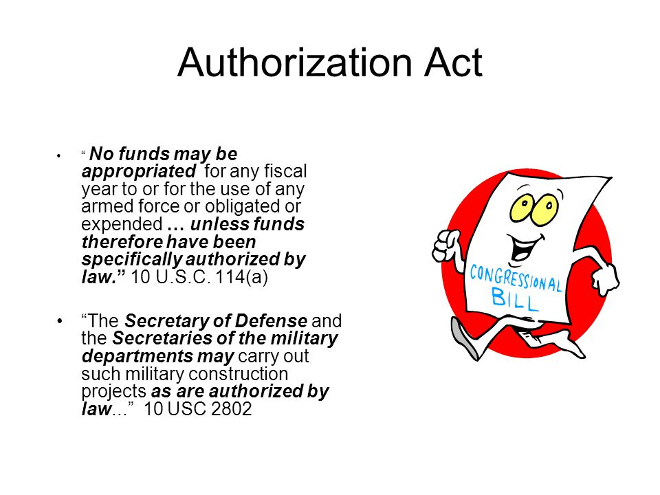 "Authorization Act "" No funds may be appropriated for any fiscal year to or for the use of any armed force or obligated or expended … unless funds ther"