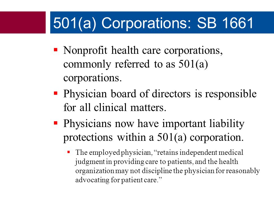  Nonprofit health care corporations, commonly referred to as 501(a) corporations.