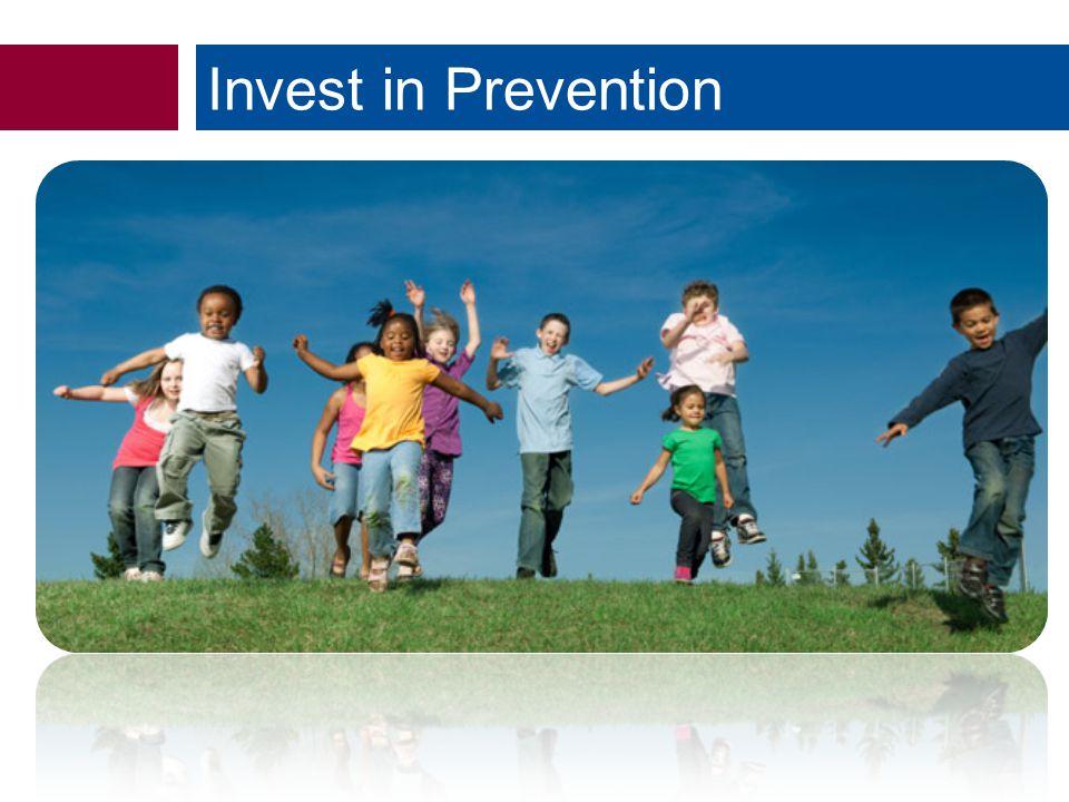 Invest in Prevention