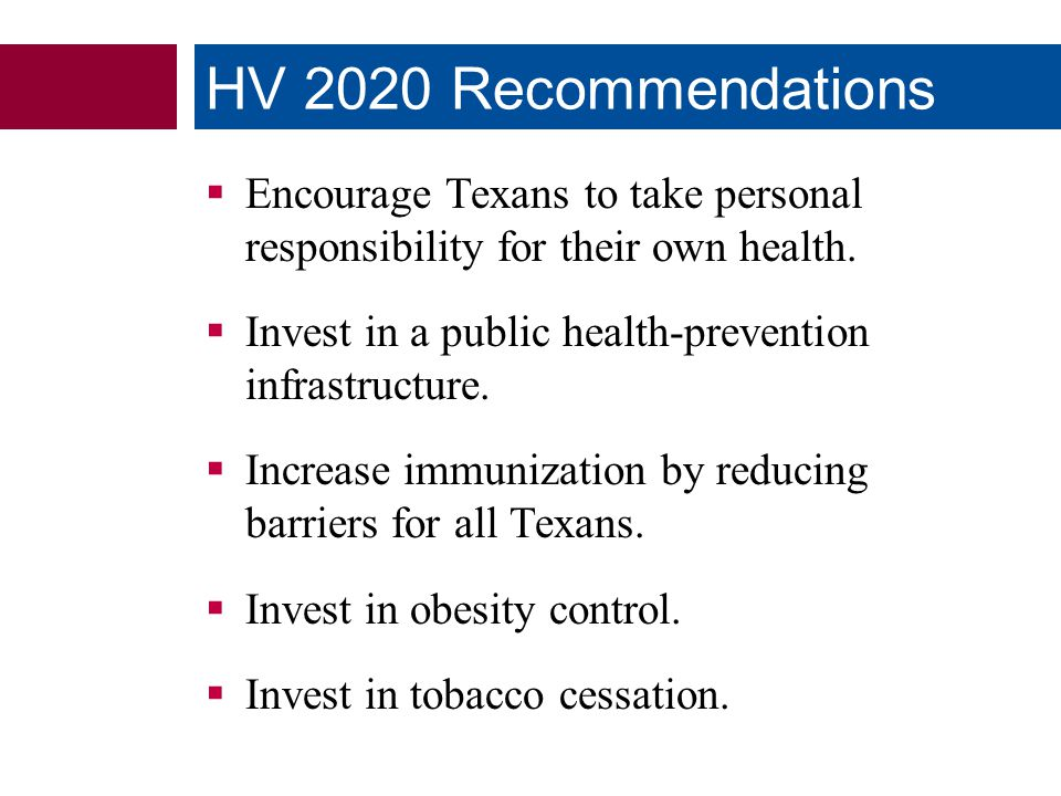  Encourage Texans to take personal responsibility for their own health.