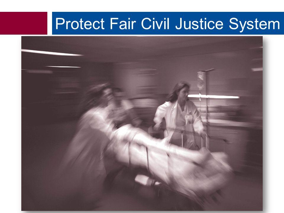 Protect Fair Civil Justice System