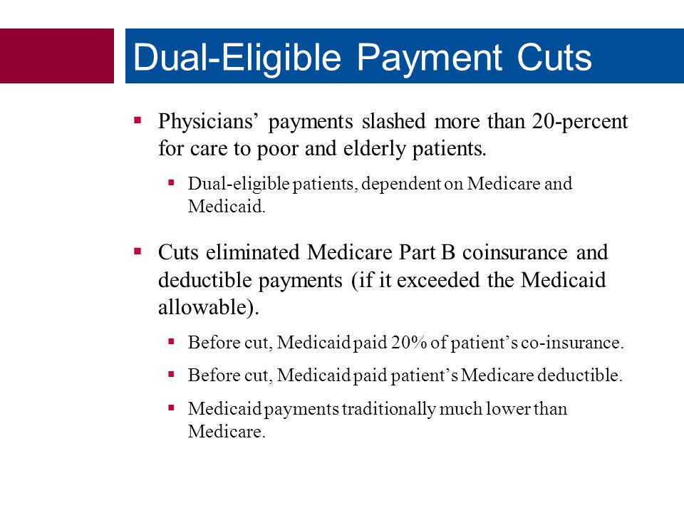  Physicians' payments slashed more than 20-percent for care to poor and elderly patients.