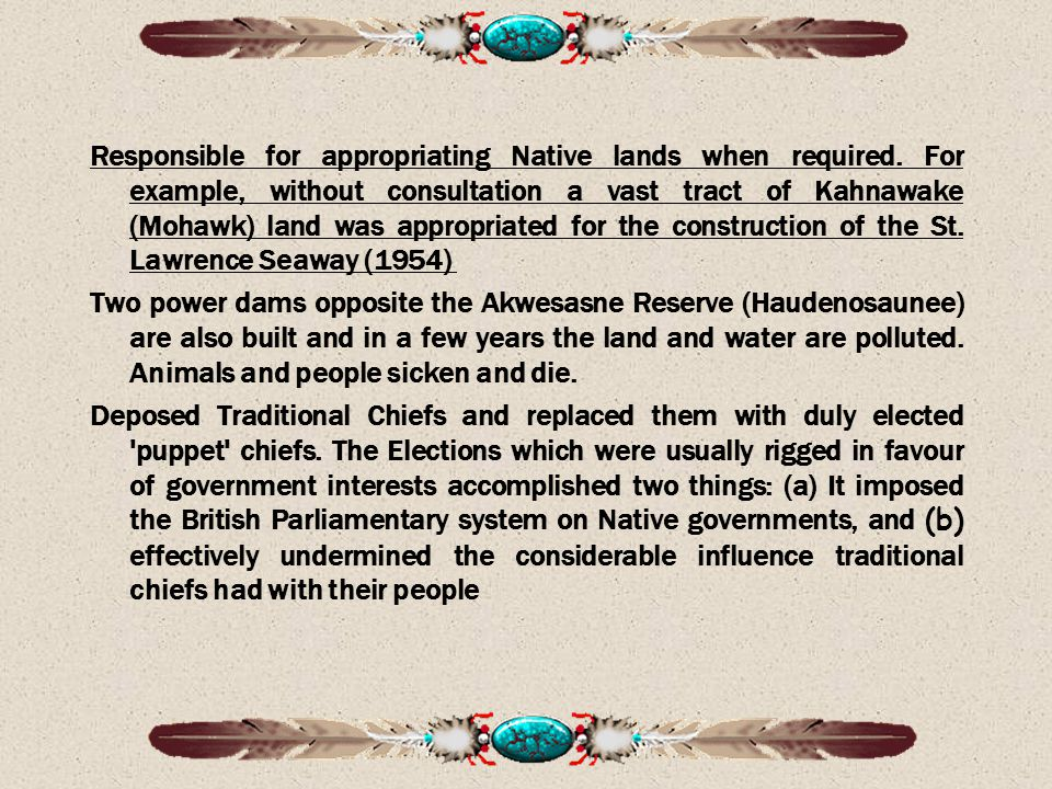Responsible for appropriating Native lands when required.