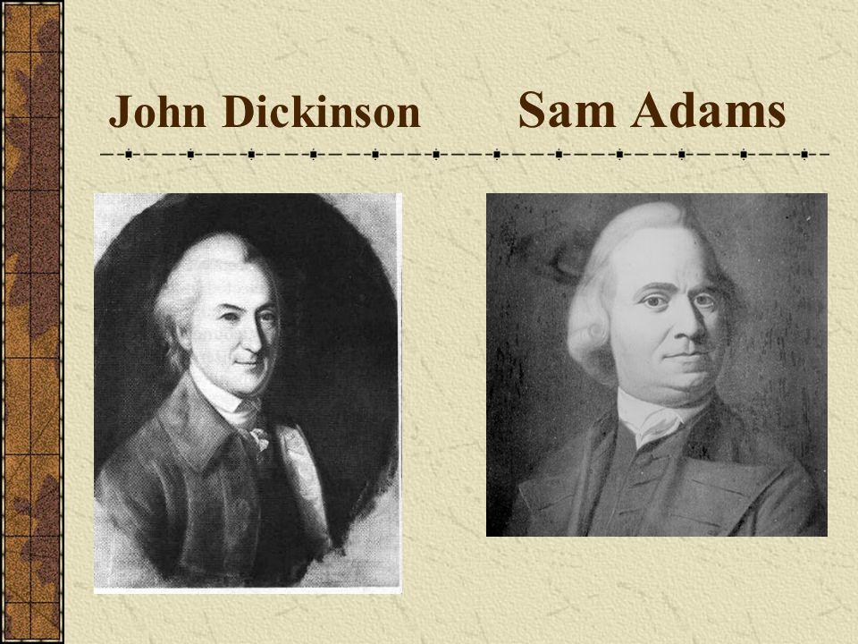 John Dickinson Sam Adams