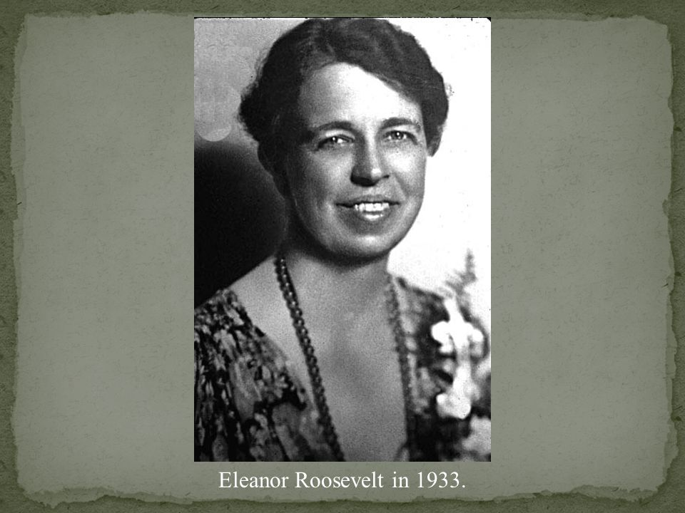Eleanor Roosevelt in 1933.