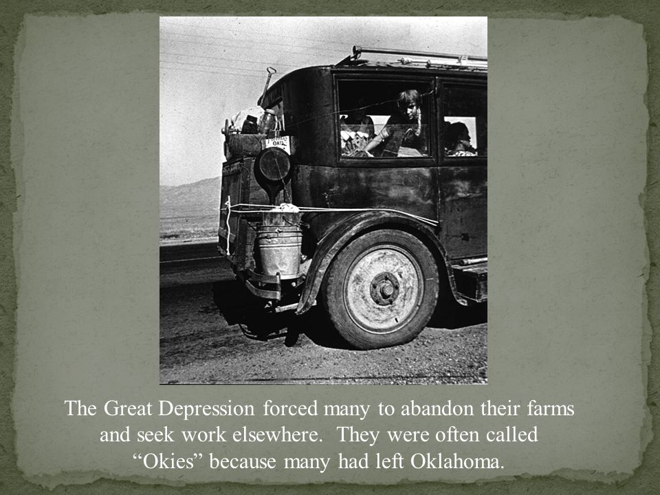 The Great Depression forced many to abandon their farms and seek work elsewhere.