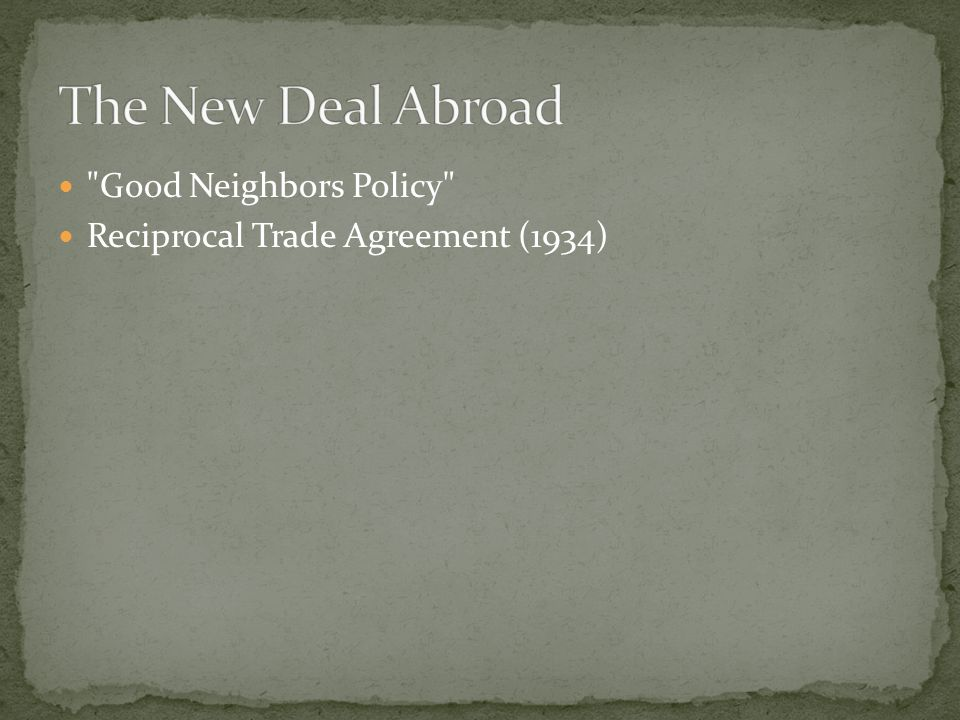 Good Neighbors Policy Reciprocal Trade Agreement (1934)