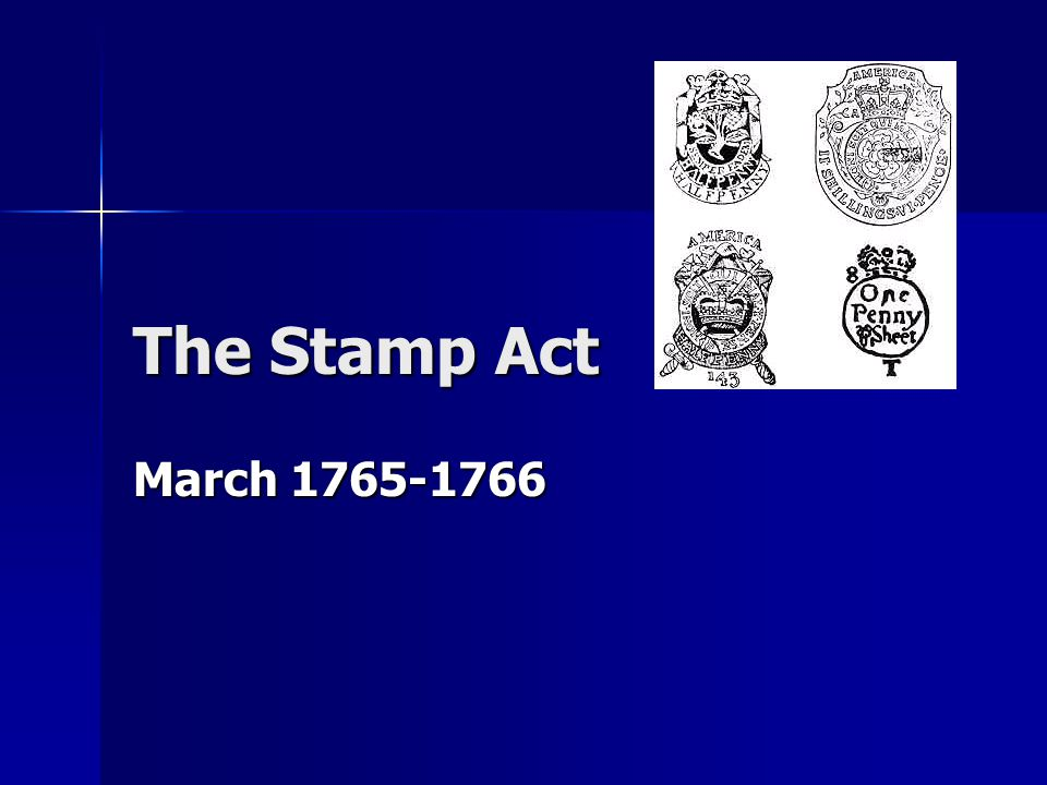 The Stamp Act March 1765-1766
