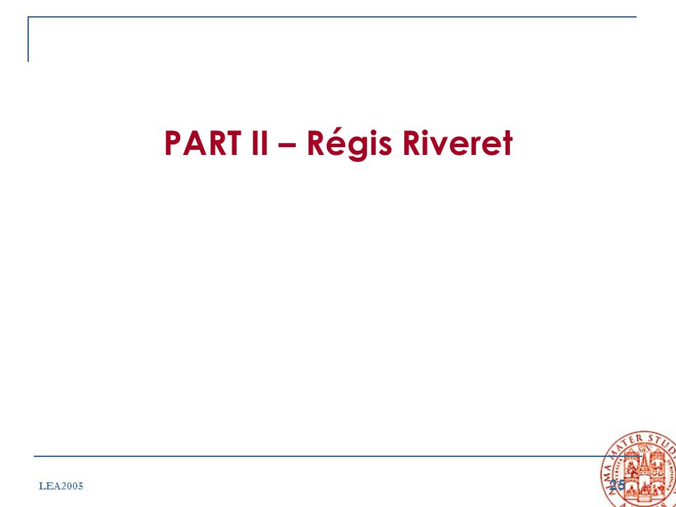 25 LEA2005 PART II – Régis Riveret