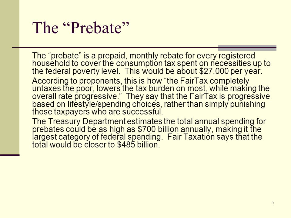 "5 The ""Prebate"" The ""prebate"" is a prepaid, monthly rebate for every registered household to cover the consumption tax spent on necessities up to the"
