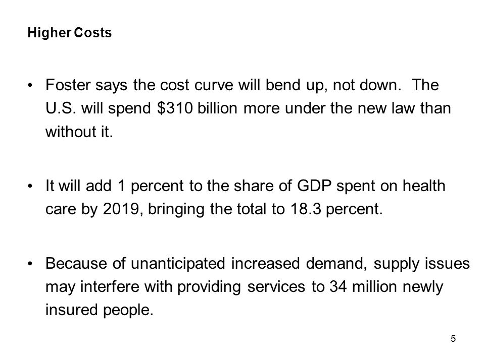 5 Higher Costs Foster says the cost curve will bend up, not down.