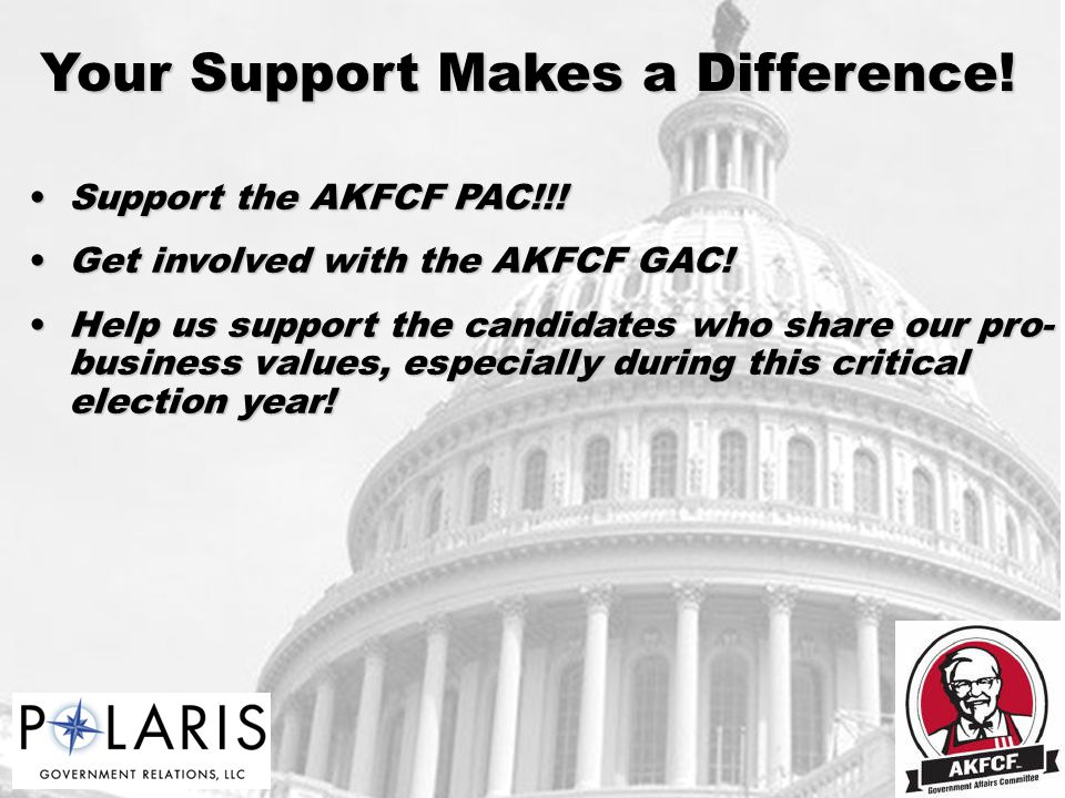 Your Support Makes a Difference. Support the AKFCF PAC!!!Support the AKFCF PAC!!.