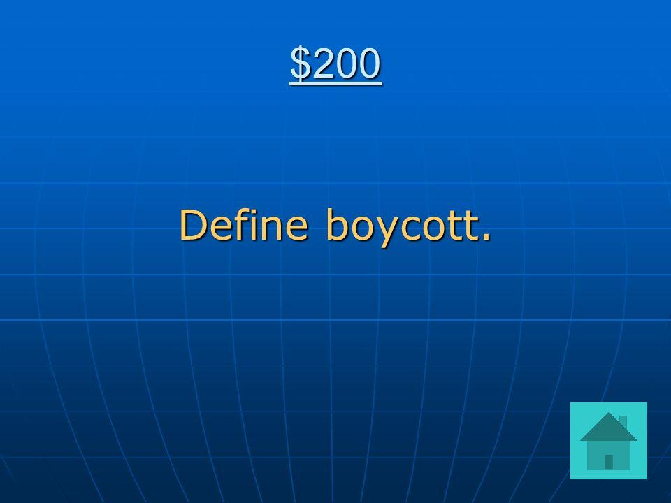 $200 Define boycott.