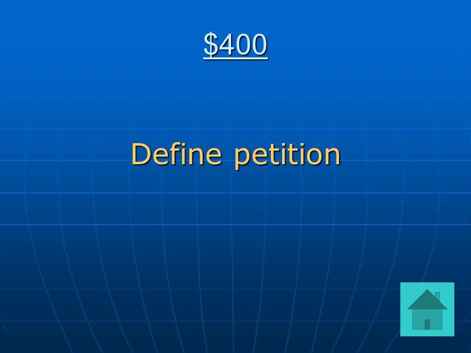 $400 Define petition